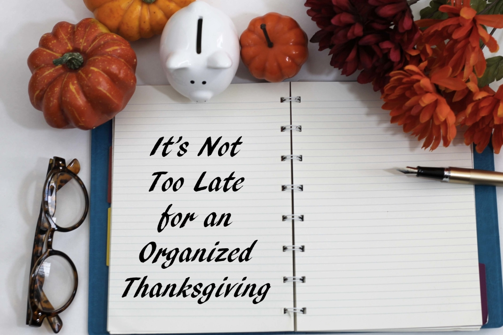 Planning tips for an organized and relaxed Thanksgiving.